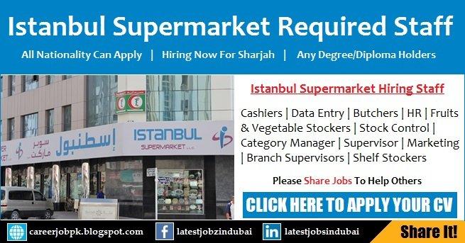 Istanbul Supermarket Jobs 2018 Sharjah Current Vacancies Apply Online