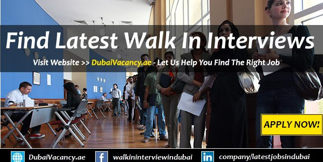 Walk in Interview in Dubai Tomorrow & UAE Today Updates (Aug 2019)