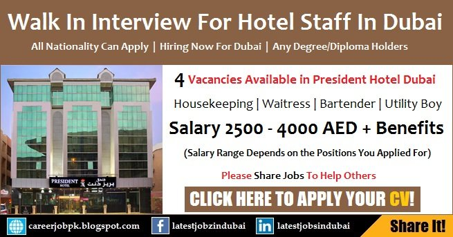 president hotel dubai walk in interview for hotel staff apply online