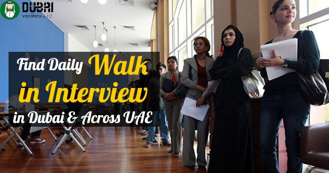 Walk In Interview In Dubai Today Tomorrow Uae Sept 2020